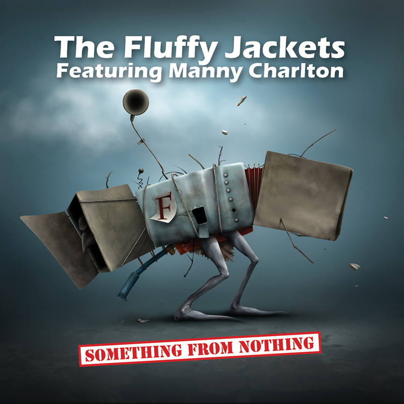 The Fluffy Jackets feat. Manny Charlton / Something from Nothing